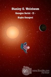 Kuşku Gezegeni - Gezegen Serisi 2 Stanley G. Weinbaum