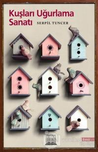 Kuşları Uğurlama Sanatı