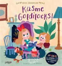 Küsme Goldilocks! - Masal Arkadaşları