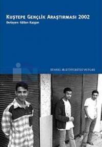 Kuştepe Gençlik Araştırması 2002 - Baskısı Yok