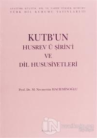 Kutb'un Husrev ü Şirin'i ve Dil Hususiyetleri
