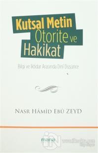 Kutsal Metin Otorite ve Hakikat %20 indirimli Nasr Hamid Ebu Zeyd