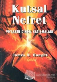 Kutsal Nefret 90'ların Dinsel Çatışmaları