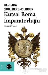Kutsal Roma İmparatorluğu Barbara Stollberg-Rilinger
