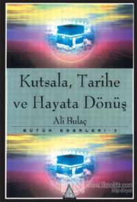 Kutsala, Tarihe ve Hayata Dönüş Bütün Eserleri 3