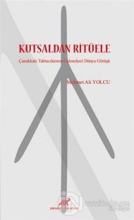 Kutsaldan Ritüele Mehmet Ali Yolcu