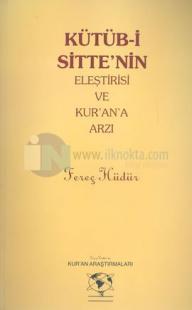 Kütüb-i Sitte'nin Eleştirisi ve Kur'an'a Arzı