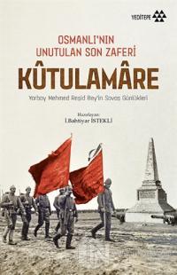 Kutulamare: Osmanlı'nın Unutulan Son Zaferi