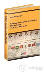 Kutuplaşma ve Seçmen Davranışları Türkiye Örneği (Ocak 2012-Mart 2020)
