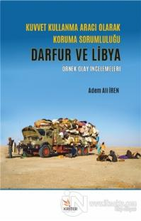 Kuvvet Kullanma Aracı Olarak Koruma Sorumluluğu - Darfur ve Libya