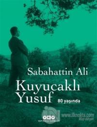 Kuyucaklı Yusuf 80 Yaşında (Ciltli) Sabahattin Ali