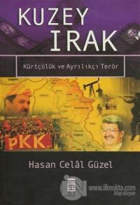 Kuzey Irak Kürtçülük ve Ayrılıkçı Terör