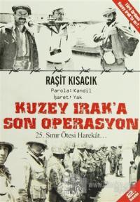 Kuzey Irak'a Son Operasyon