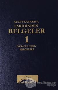 Kuzey Kafkasya Tarihinden Belgeler 1 Osmanlı Arşiv Belgeleri (Ciltli)