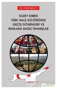 Kuzey Kıbrıs Türk Halk Kültüründe Geçiş Dönemleri ve Bunlara Bağlı İnanışlar