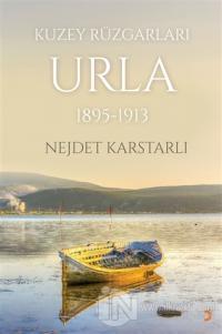 Kuzey Rüzgarları Urla 1895-1913