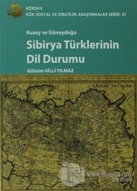 Kuzey Ve Güneydoğu Sibirya Türklerinin Dil Durumu Gülsüm Killi Yılmaz