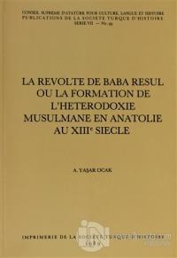 La Revolte De Baba Resul Ou La Formation De L'Heterodoxie Musulmane En Anatolie Au 18. Siecle