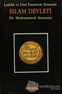 Laiklik ve Dini Fanatizm Arasında İslam Devleti Muhammed Ammara