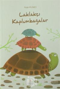 Laklakçı Kaplumbağalar Ayşe Kilimci