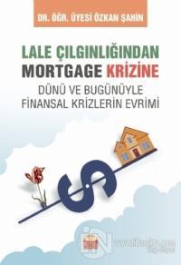 Lale Çılgınlığından Mortgage Krizine Özkan Şahin