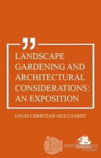 Landscape Gardening and Architectural Considerations: An Exposition
