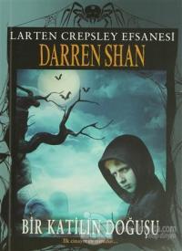 Larten Crepsley Efsanesi: 1. Kitap - Bir Katilin Doğuşu