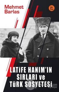 Latife Hanım'ın Sırları ve Türk Sosyetesi