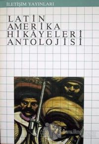 Latin Amerika Hikayeleri Antolojisi