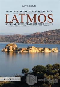 Latmos / From The Peaks to The Bank of Lake Bafa Rock Paintings, Traces of Ancient Life - Doruklarından Bafa Kıyısına Kaya Resimleri, Antik Yaşam İzleri