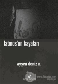 Latmos'un Kayaları (Ciltli) %25 indirimli Ayşen Deniz N.