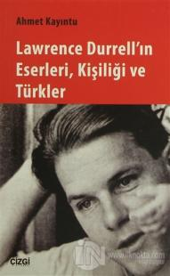 Lawrence Durrell'ın Eserleri, Kişiliği ve Türkler