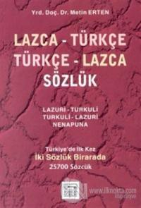 Lazca - Türkçe Türkçe - Lazca Sözlük Türkiye'de İlk Kez İki Sözlük Birarada 25700 Sözcük