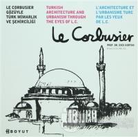 Le Corbusier Gözüyle Türk Mimarlığı ve Şehirciliği