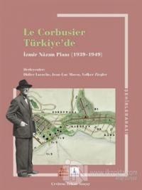 Le Corbusier Türkiye'de - İzmir Nazım Planı 1939 - 1949