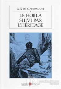 Le Horla Suivi Par L'heritage