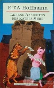 Lebens-Ansichten des Katers Murr Ernst Theodor Amadeus Hoffmann