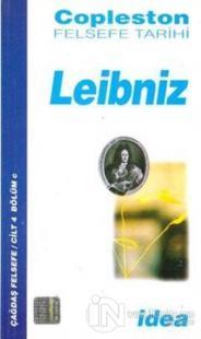 Leibniz Copleston Felsefe Tarihi Çağdaş Felsefe Cilt: 4 Bölüm c
