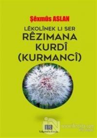 Lekolinek Li Ser Rezimana Kurdi (Kurmanci)