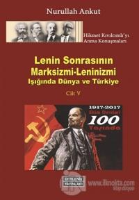 Lenin Sonrasının Marksizmi - Leninizm Işığında Dünya ve Türkiye (Cilt 5)