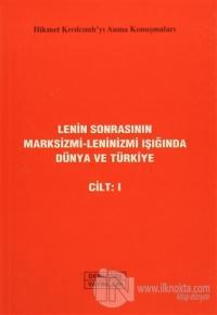 Lenin Sonrasının Marksizmi-Leninizmi Işığında Dünya ve Türkiye Cilt: 1