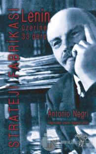 Lenin Üzerine 33 Ders : Strateji Fabrikası