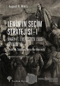 Lenin'in Seçim Stratejisi - 1: Marx ve Engels'ten 1905 Devrimi'ne