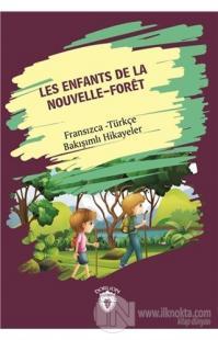 Les Enfants De la Nouvelle - Foret (Yeni Ormanın Çocukları) Fransızca Türkçe Bakışımlı Hikayeler