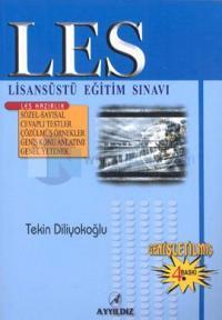 LES  Lisansüstü Eğitim Sınavı Sözel - Sayısal Cevaplı Testler / Çözülmüş Örnekler / Geniş Konu Anlatımı / Genel Yetenek Bölümleri Genişletilmiş