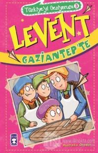 Levent Gaziantep'te - Türkiye'yi Geziyorum 3