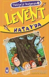 Levent Hatay'da - Türkiye'yi Geziyorum 3
