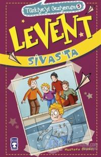 Levent Sivas'ta - Türkiye'yi Geziyorum 5 %26 indirimli Mustafa Orakçı