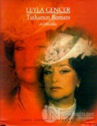 Leyla Gencer  Tutkunun Romanı (Ciltli)
