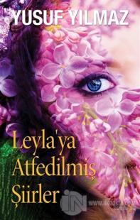 Leyla'ya Atfedilmiş Şiirler